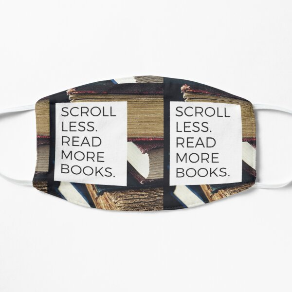 Scroll less.  Read more books.  (bookswithlaurie.com) Flat Mask