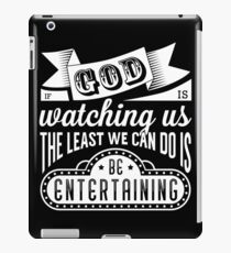 Be entertaining iPad Case/Skin