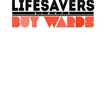 Lifesavers Always Buy Wards by nytelock
