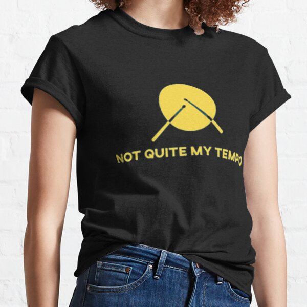 Not quite my tempo Classic T-Shirt