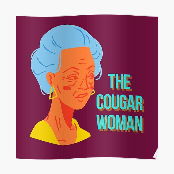 Cougar Woman Posters | Redbubble