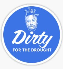 Old Dirty For The Drought Sticker