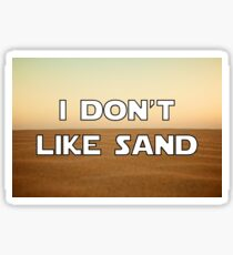 I don't like sand - version 1 Sticker