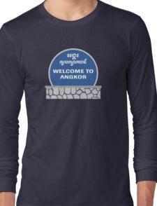 Welcome to Angkor Wat, Siem Reap, Cambodia Long Sleeve T-Shirt