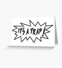 its a trap! Greeting Card