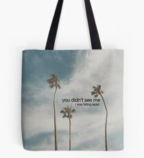 you didn't see me Tote Bag