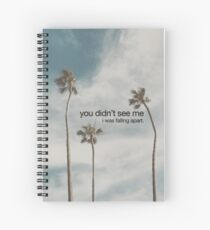 you didn't see me Spiral Notebook