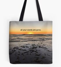all your words are gone Tote Bag