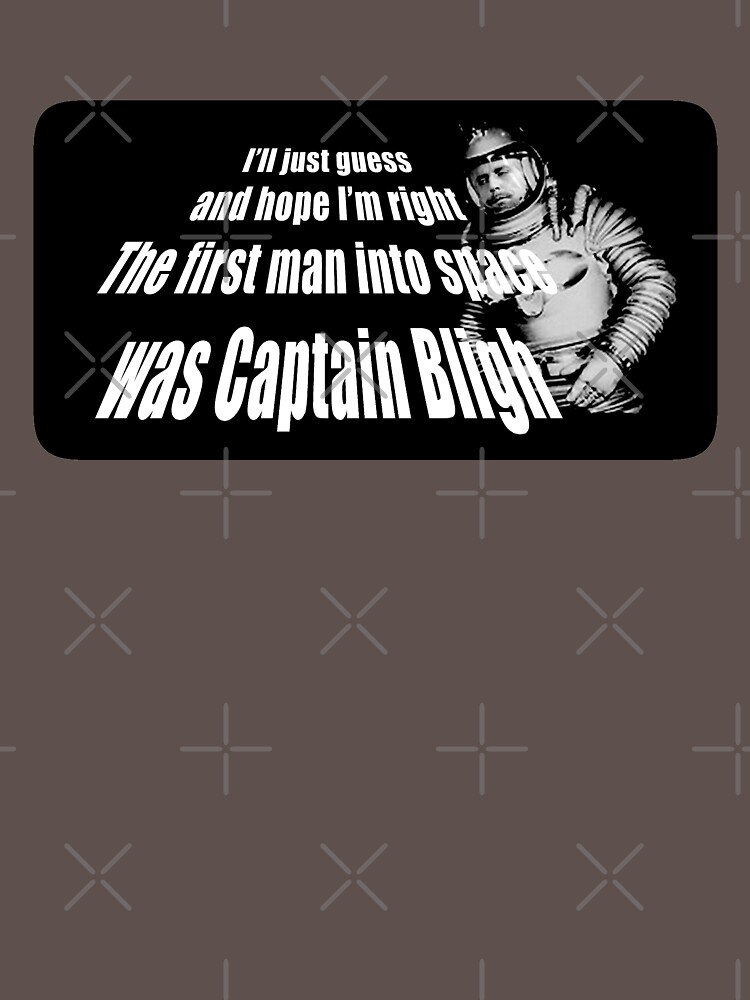 Captain Bligh - The first man into space by zenstein