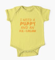 I need a puppy and an Ice-cream One Piece - Short Sleeve