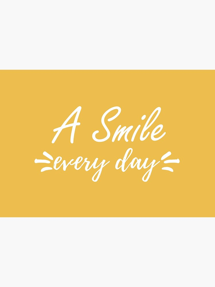 A Smile Everyday Positivity Cute Smiling Gift by smiledfly