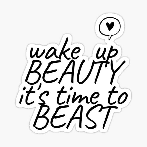 Wake up Beauty slogan T-SHIRT Sticker