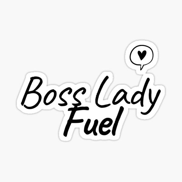 Boss Lady Fuel  Sticker