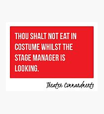 Thou Shalt Not Eat In Costume Whilst The Stage Manager Is Looking Photographic Print
