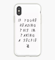 IF YOU'RE READING THIS I'M TAKING A SELFIE + Cases iPhone Case