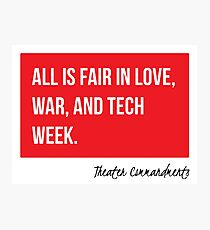 All Is Fair In Love, War, and Tech Week Photographic Print