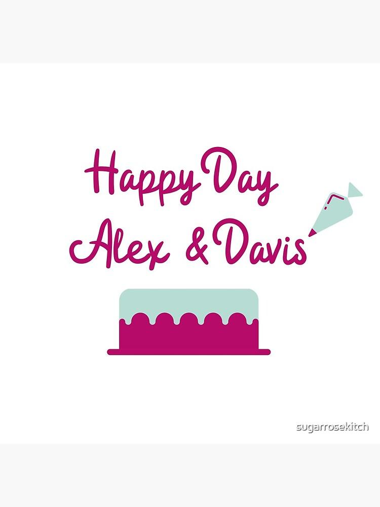 Happy Day Alex & Davis by sugarrosekitch