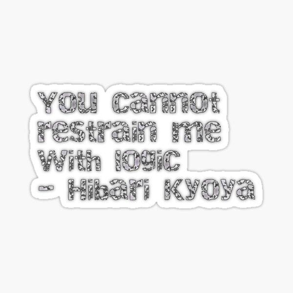 Hibari Kyoya Quote Sticker