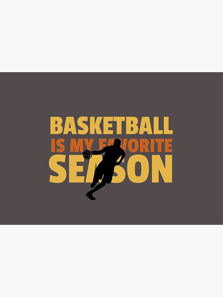 Basketball Is My Favorite Season by ds-4