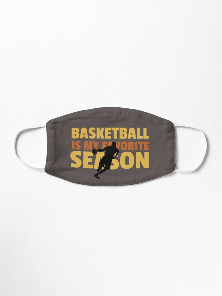 Alternate view of Basketball Is My Favorite Season Mask