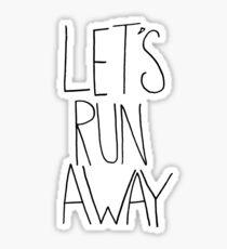Let's Run Away V Sticker