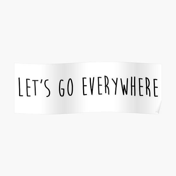 let's go everywhere Poster