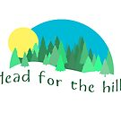 Head for the Hills - Mountain Forest Vacation . by VisionQuestArts