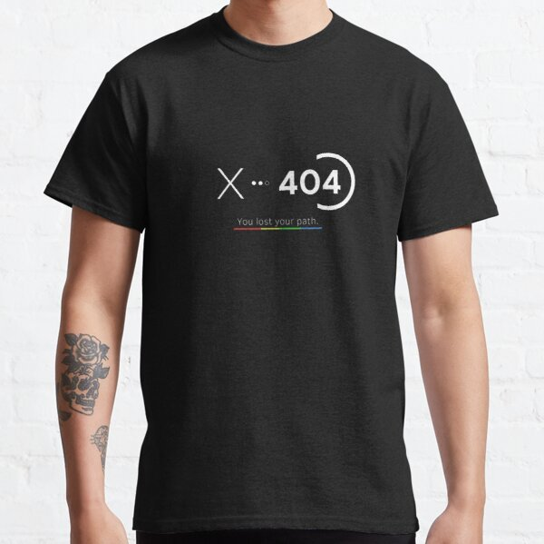 Error 404 - You lost your path Classic T-Shirt