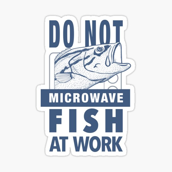 DO NOT Microwave Fish at Work Sticker