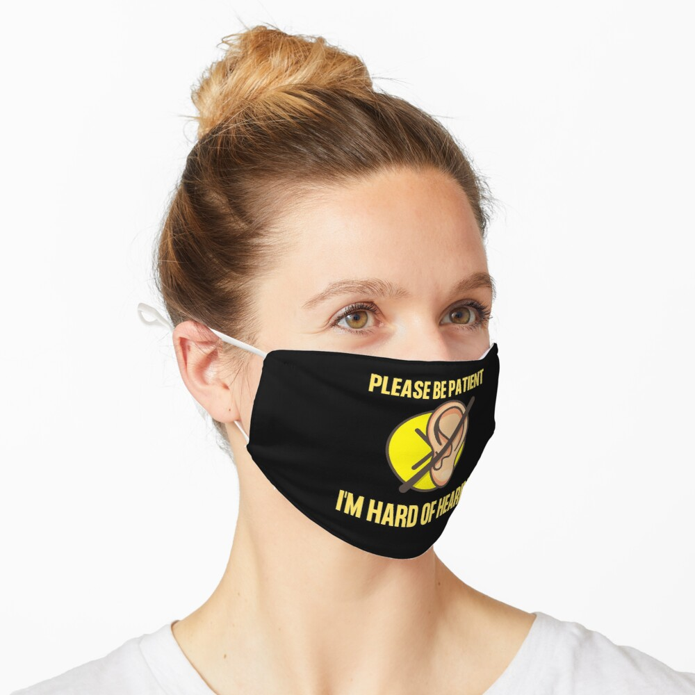 Hearing Impaired Mask - Please Be Patient, I'm Hard Of Hearing Mask