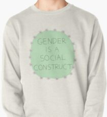 Gender Is A Social Construct Pullover