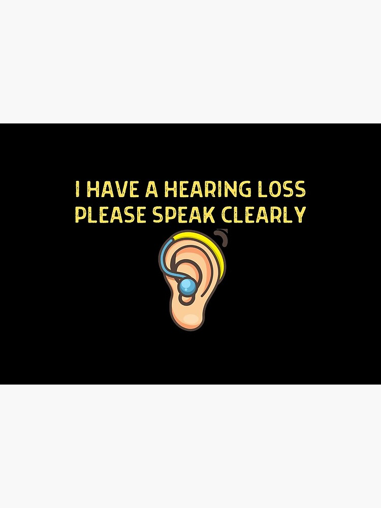 Hearing Impaired Mask - I Have A Hearing Loss, Please Speak Clearly by ibnujusup