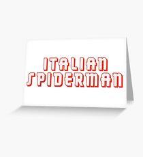 Italian Spiderman - ONE:Print Greeting Card