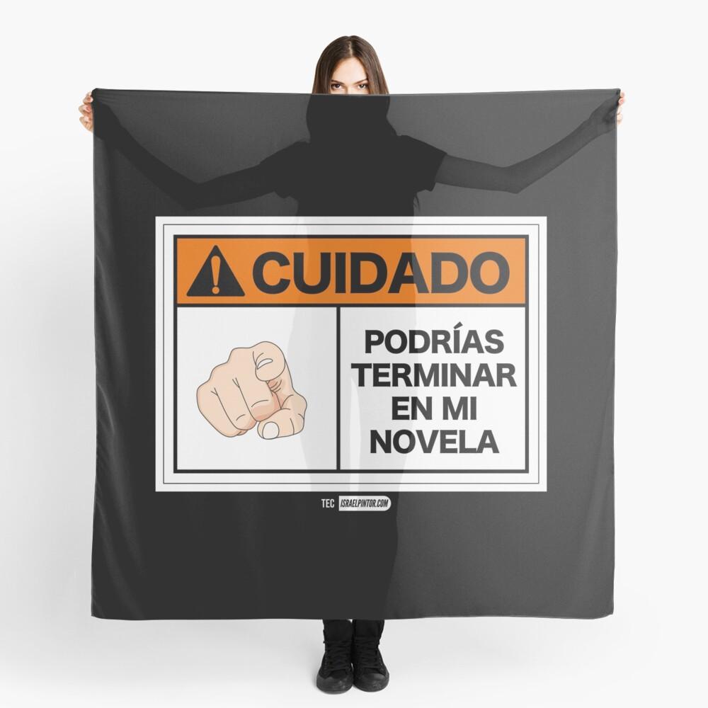¡Cuidado! Podrías terminar en mi novela Pañuelo