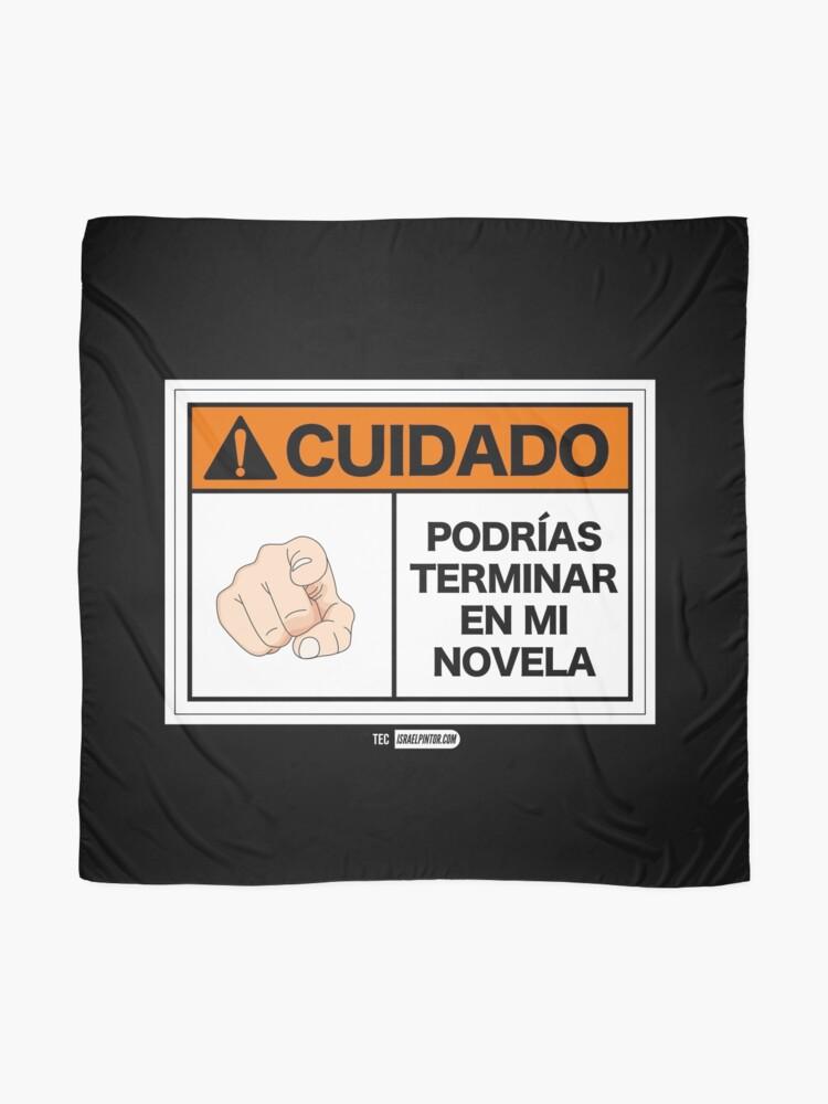 Vista alternativa de Pañuelo ¡Cuidado! Podrías terminar en mi novela
