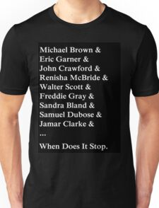 When Does It Stop. Unisex T-Shirt