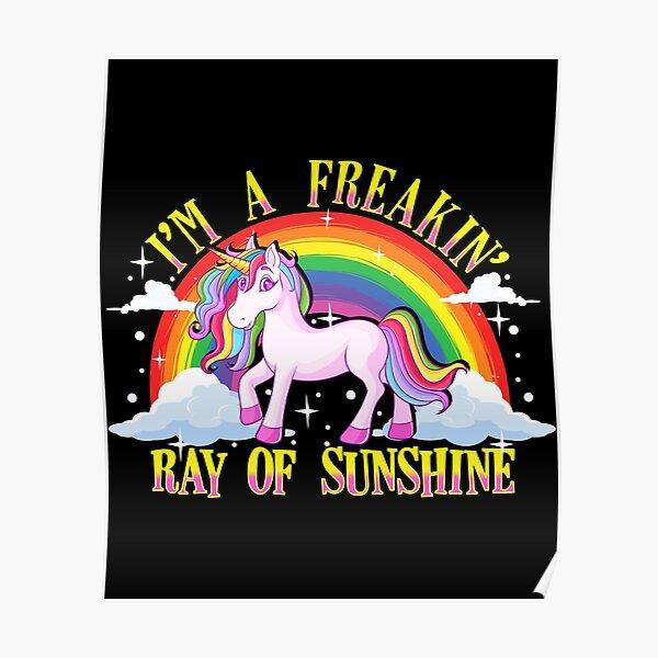 Funny I'm A Freakin' Ray Of Sunshine Unicorn Poster