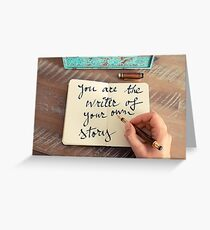 Motivational concept with handwritten text YOU ARE THE WRITER OF YOUR OWN STORY Greeting Card
