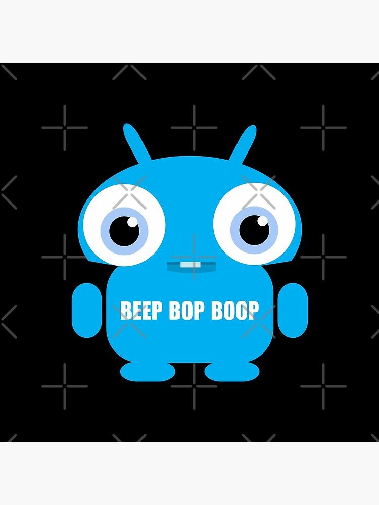 Beep Bop Boop by MyMadMerch