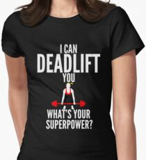 I Can Deadlift You Women's Fitted T-Shirt