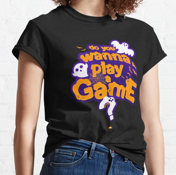Do you wanna play a game? Classic T-Shirt
