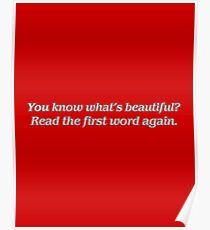 You know what's beautiful? Poster