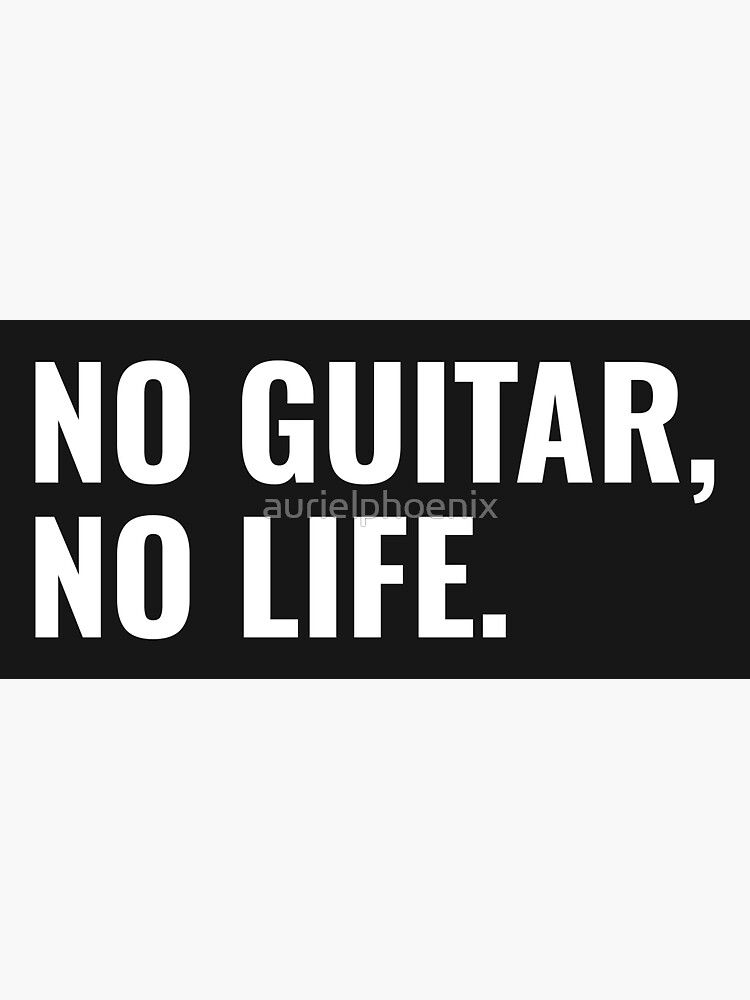 No guitar, no life. - Guitar and Rock Design by aurielphoenix
