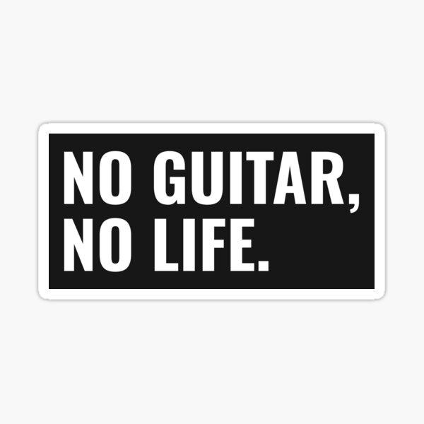 No guitar, no life. - Guitar and Rock Design Sticker