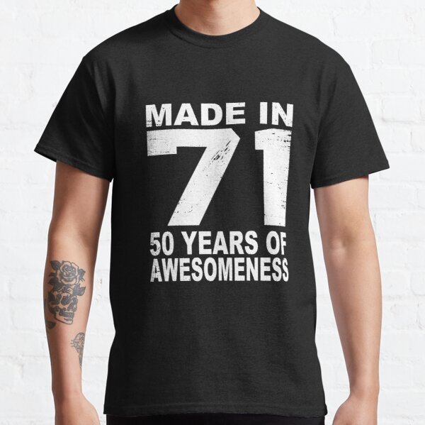 Made In 71 50 Years Of Awesomeness 1971 Birthday Vintage Classic T-Shirt