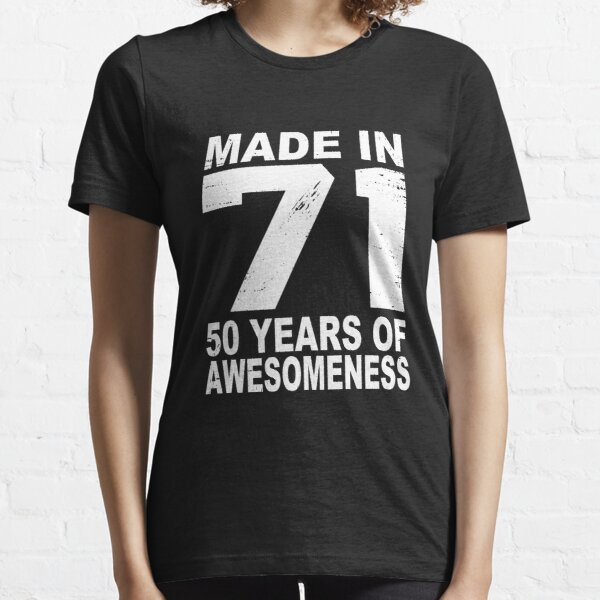 Made In 71 50 Years Of Awesomeness 1971 Birthday Vintage Essential T-Shirt