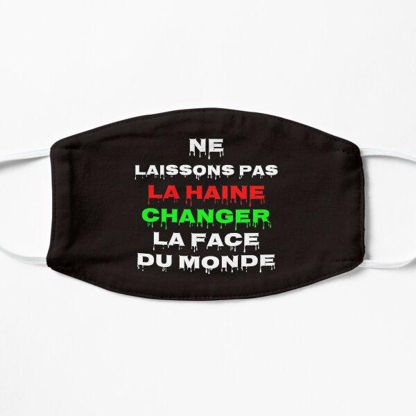 Ne laissons pas la haine changer la face du monde Masque sans plis