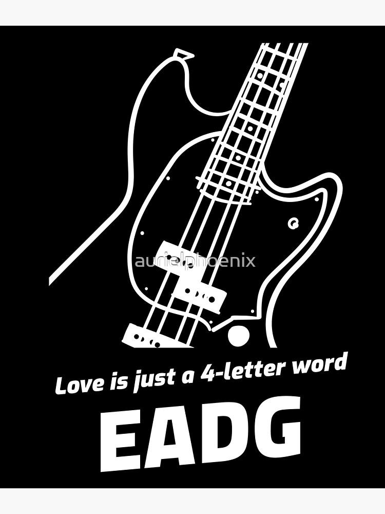 Love is just a four-letter word: EADG - Funny Nerdy Bass Guitar Design by aurielphoenix