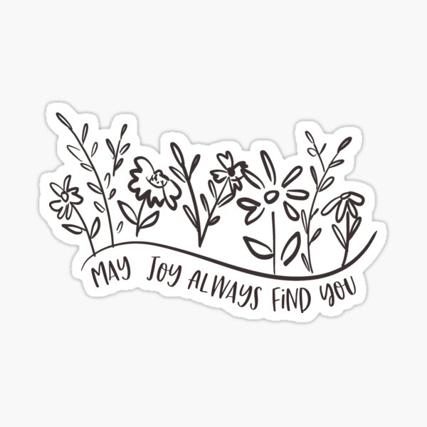 May Joy Always Find You Inspirational Art, Doodle Flowers by Terri Conrad Designs Sticker