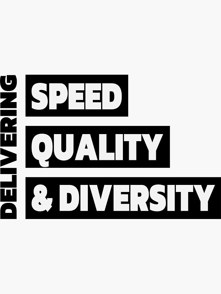 Delivering Speed, Quality, & Diversity by johnvlastelica